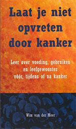 boek laat je niet opvreten door kanker - Wim van der Meer