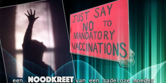 noodkreet Belgische ouder tegen verplichte vaccinatie