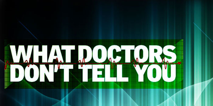 what doctors don't tell you