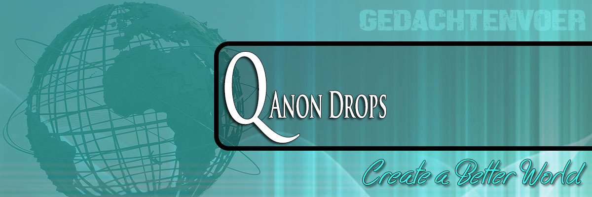 Q Anon drops for May with 7 updates – Create a Better World